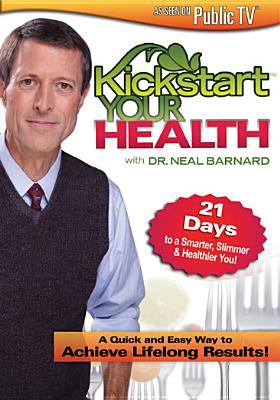 Kickstart your health with Dr. Neal Barnard.