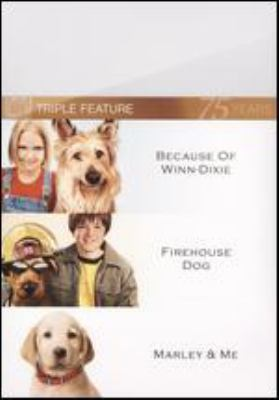 Triple feature Because of Winn-Dixie ; Firehouse dog ; Marley & me