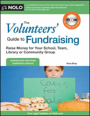The volunteers' guide to fundraising : raise money for your school, team, library or community group