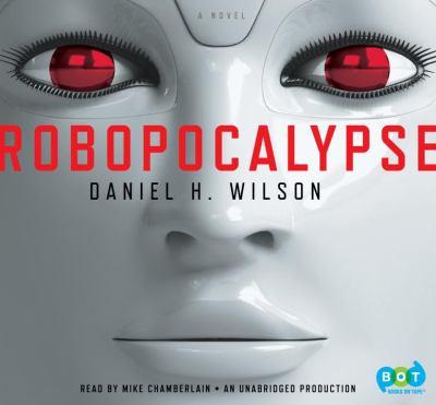 Robopocalypse [a novel]