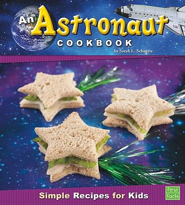 An astronaut cookbook : simple recipes for kids