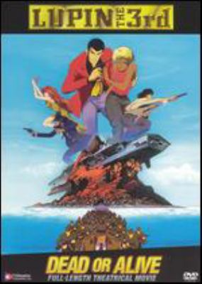 Lupin the 3rd : dead or alive