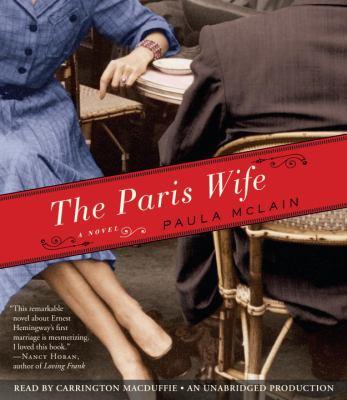 The Paris wife [sound recording] / Paula McLain.