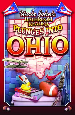 Uncle John's bathroom reader plunges into Ohio.