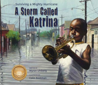 A storm called Katrina / written by Myron Uhlberg ; illustrated by Colin Bootman.