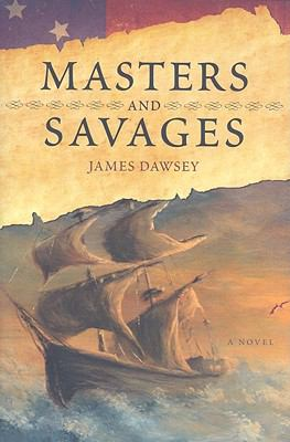 Masters and savages : a novel