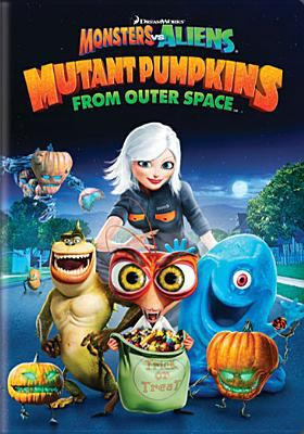 Monsters vs. aliens : mutant pumpkins from outer space / DreamWorks Animation SKG ; directed by Peter Ramsey ; produced by Latifa Ouaou ; screenplay by Adam F. Goldberg.