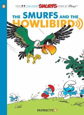 The Smurfs and the Howlibird : a Smurfs graphic novel
