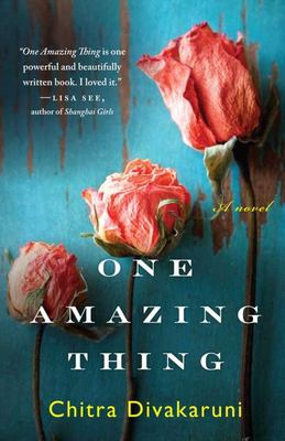 One amazing thing : Chitra Divakaruni.