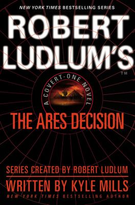 Robert Ludlum's the Ares decision : a covert-one novel