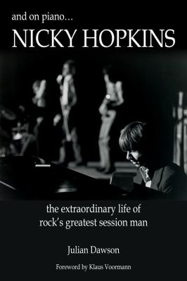And on piano-- Nicky Hopkins : the extraordinary life of rock's greatest session man
