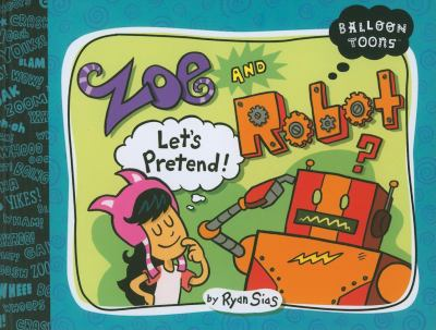 Zoe and Robot : let's pretend!