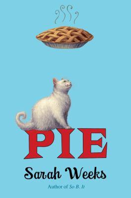 Pie / Sarah Weeks.