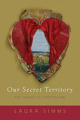 Our secret territory : the essence of storytelling