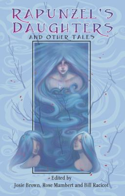 Rapunzel's daughters : and other tales