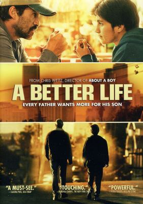 A better life / Summit Entertainment presents ; in association with Lime Orchard Productions ; a Witt-Thomas/Depth of Field production ; in association with McLaughlin Films ; produced by Paul Junger Witt, Christian McLaughlin [and others] ; screenplay by Eric Eason ; directed by Chris Weitz.