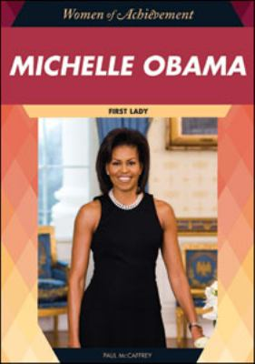 Michelle Obama : First Lady