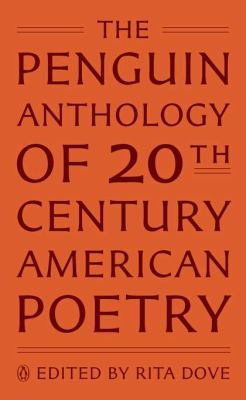 The Penguin anthology of twentieth-century American poetry / edited with an introduction by Rita Dove.