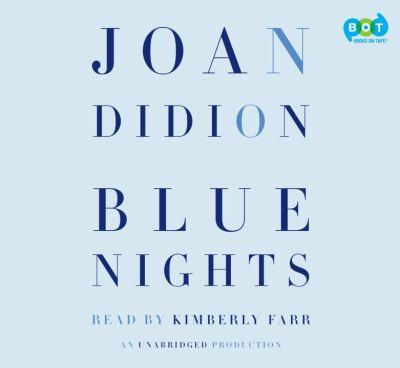 Blue nights / Joan Didion.