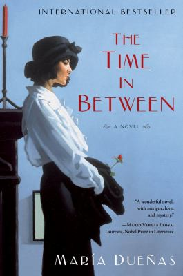 The time in between : a novel / María Dueñas ; translated by Daniel Hahn.