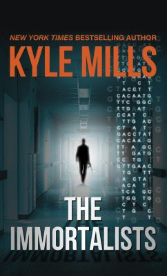 The immortalists / Kyle Mills.