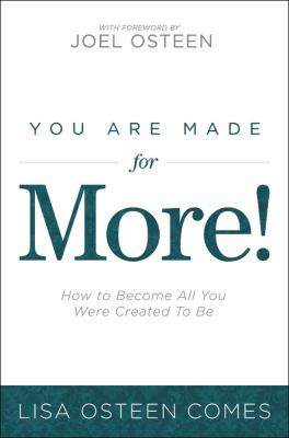 You are made for more! : how to become all you were created to be