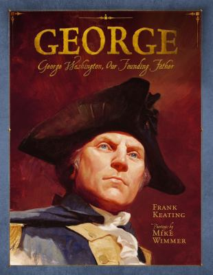 George : George Washington, our founding father