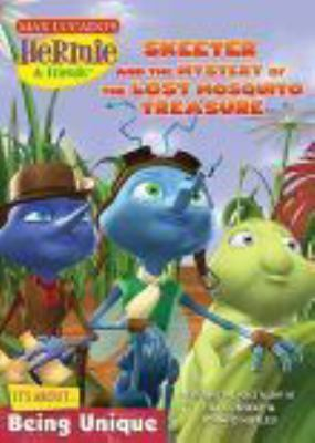 Hermie & friends. Skeeter and the mystery of the lost mosquito treasure