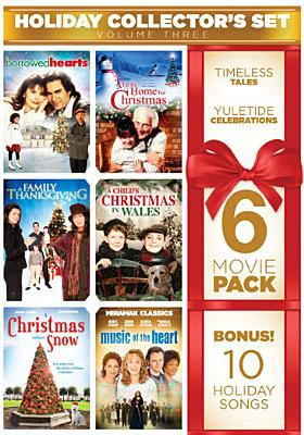 Holiday collector's set. Volume three : A Family Thanksgiving; I'll Be Home For Christmas; Borrowed Hearts; Music of the Heart; A Christmas Without Snow; A Child's Christmas in Wales,