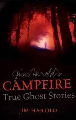 Jim Harold's campfire : true ghost stories