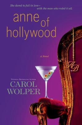 Anne of Hollywood / Carol Wolper.