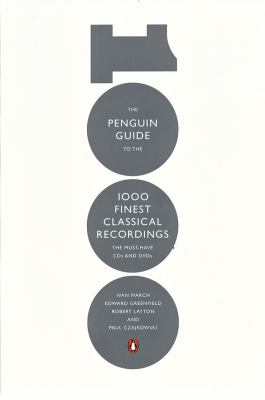 The Penguin guide to the 1000 finest classical recordings : the must have CDs and DVDs
