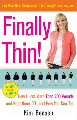 Finally thin! : how I lost over 200 pounds and kept them off : and how you can too