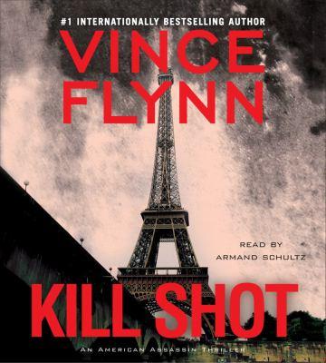 Kill shot : [an American assassin thriller]