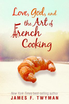 Love, God, and the art of French cooking