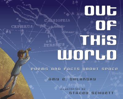 Out of this world : poems and facts about space