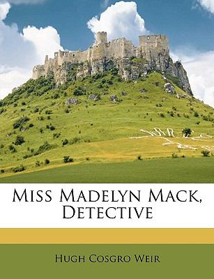Miss Madelyn Mack, detective