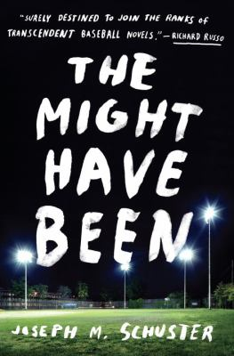 The might have been : a novel