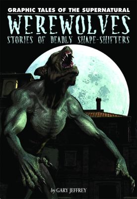 Werewolves : stories of deadly shape-shifters