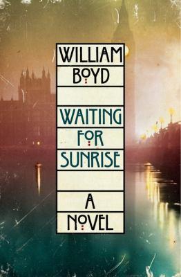 Waiting for sunrise : a novel / William Boyd.