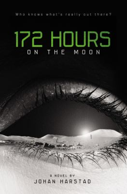 172 hours on the moon : a novel