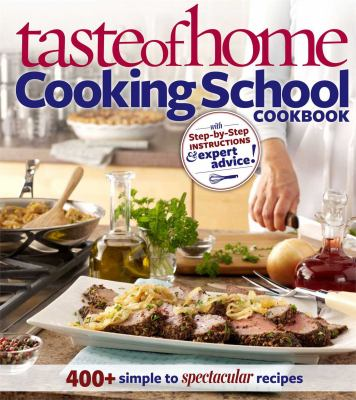 Taste of home : cooking school cookbook