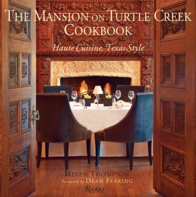 The mansion on Turtle Creek cookbook : haute cuisine, Texas style