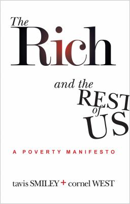 The rich and the rest of us : a poverty manifesto