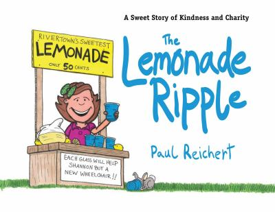 The lemonade ripple : a sweet story of kindness and charity