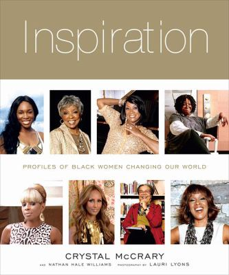 Inspiration : profiles of Black women who are changing our world
