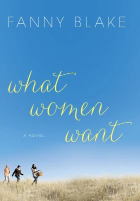 What women want : a novel