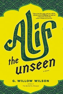 Alif the unseen / G. Willow Wilson.