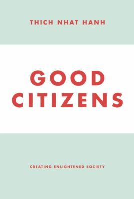 Good citizens : creating enlightened society