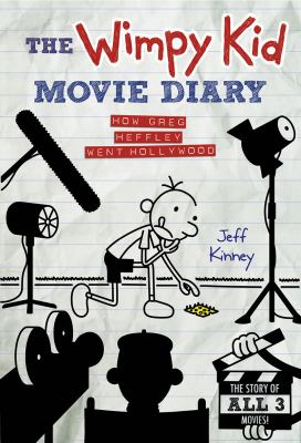 The wimpy kid movie diary : how Greg Heffley went Hollywood